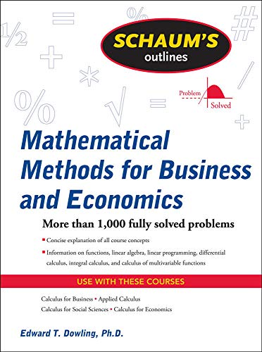 Compare Textbook Prices for Schaum's Outline of Mathematical Methods for Business and Economics Schaum's Outlines 1 Edition ISBN 9780071635325 by Dowling, Edward