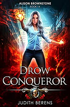 Drow Conqueror: An Urban Fantasy Action Adventure (Alison Brownstone Book 14) by [Judith Berens, Martha Carr, Michael Anderle]
