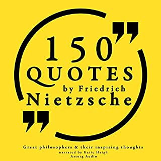 150 Quotes by Friedrich Nietzsche (Great Philosophers and Their Inspiring Thoughts) cover art