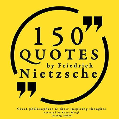 150 Quotes by Friedrich Nietzsche (Great Philosophers and Their Inspiring Thoughts) audiobook cover art