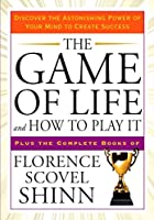 The Game of Life and How to Play It: Discover the Astonishing Power of Your Mind to Create Success (Tarcher Success Classics)