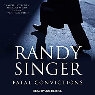 Fatal Convictions                   By:                                                                                                                                 Randy Singer                               Narrated by:                                                                                                                                 Joe Hempel                      Length: 11 hrs and 26 mins     26 ratings     Overall 4.7