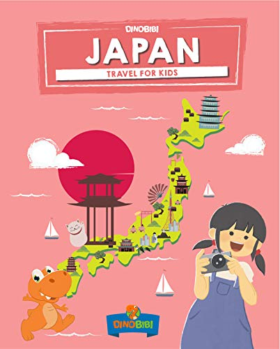 Japan: Travel for kids: The fun way to discover Japan (Travel Guide For Kids Book 2)