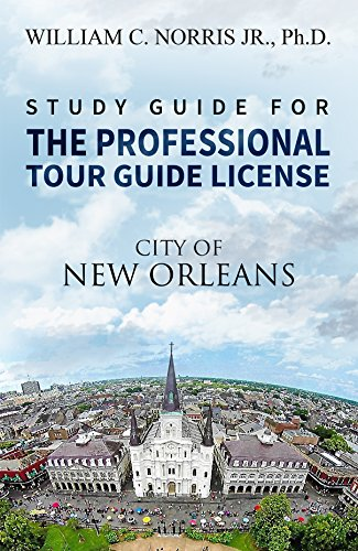 Study Guide for the Professional Tour Guide License Test - City of New Orleans (English Edition)