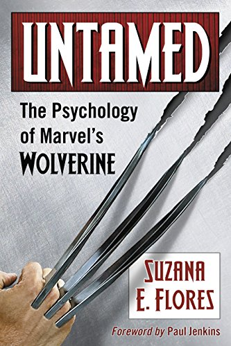 Untamed: The Psychology of Marvel's Wolverine (English Edition)