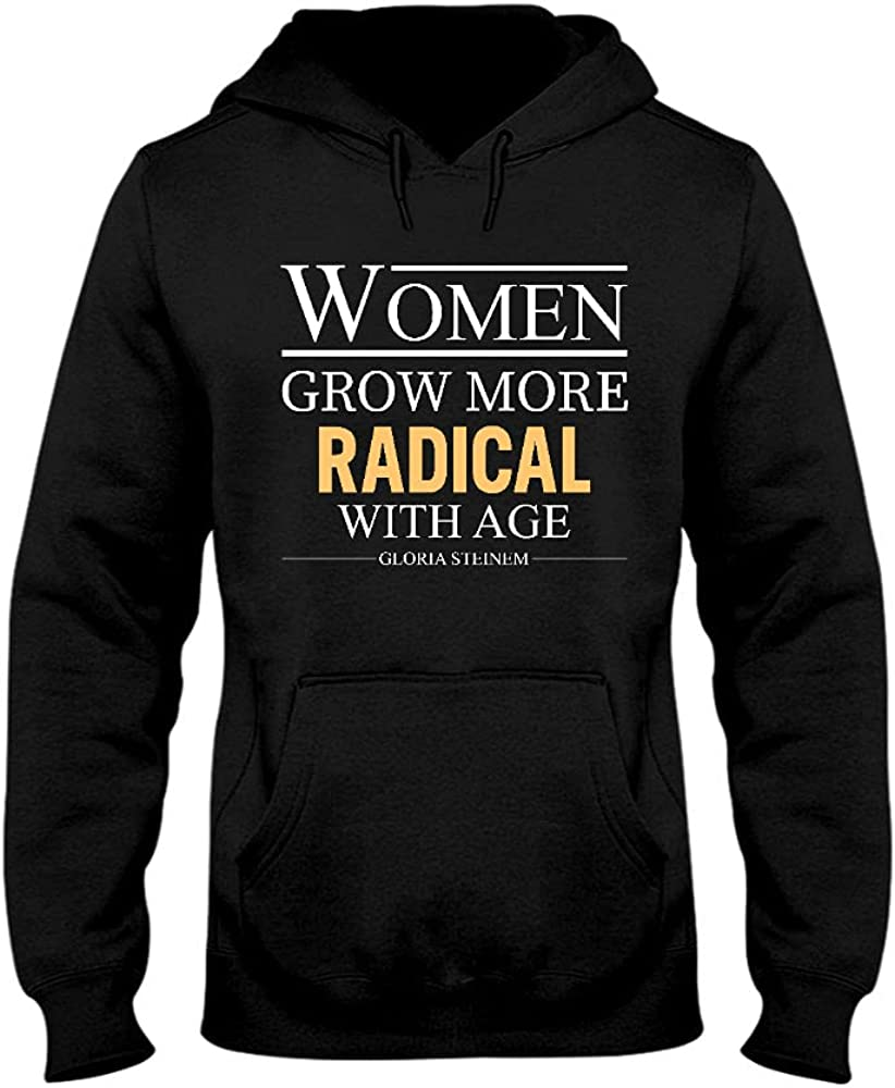Women Grow Max 64% OFF More Over item handling Radical with Age Unisex Hoodie