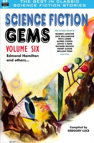 Science Fiction Gems, Volume Six, Edmond Hamilton and Others