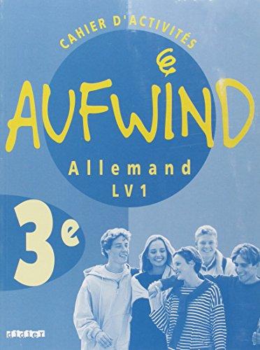 Aufwind : Allemand, 3ème LV1 (cahier d'activités)