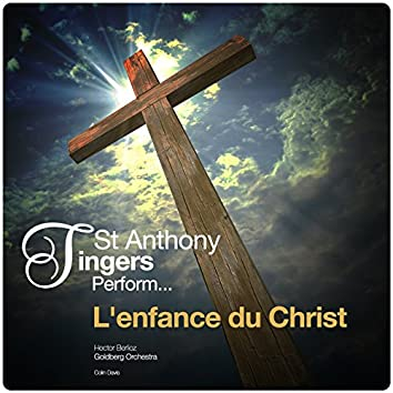 St Anthony Singers Perform... L'enfance Du Christ