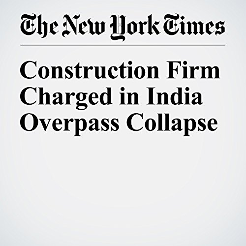 Construction Firm Charged in India Overpass Collapse audiobook cover art
