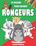 Livre de coloriage rongeurs 50 dessins pour enfants: Colorier les lapins écureuils hamsters souris cochon d'inde castor et plus pour enfants 5 - 10 ans