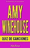 QUIZ DE CANCIONES DE AMY WINEHOUSE: ¡96 PREGUNTAS y RESPUESTAS acerca de las grandes canciones de AMY WINEHOUSE en sus álbumes FRANK, BACK TO BLACK y LIONESS: HIDDEN TREASURES están incluidos!