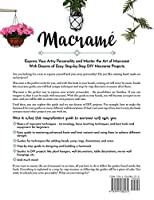 Macramé: Creating Art With Macramé - Comprehensive Macramé Guide for Beginners With Dozens of DIY Projects With Step-by-Step Instructions and Illustrations