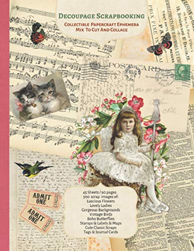 Compare Textbook Prices for Decoupage Scrapbooking Collectible Papercraft Ephemera Mix To Cut And Collage: 45 sheets - 90 Pages 8x11 inch - 500 images  ISBN 9798700638029 by Malmsio, Helene,Publications, Strategic