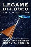 Legame di Fuoco: Al di là del Fronte Alieno (Segnali di Guerra Nello Spazio Vol. 2)