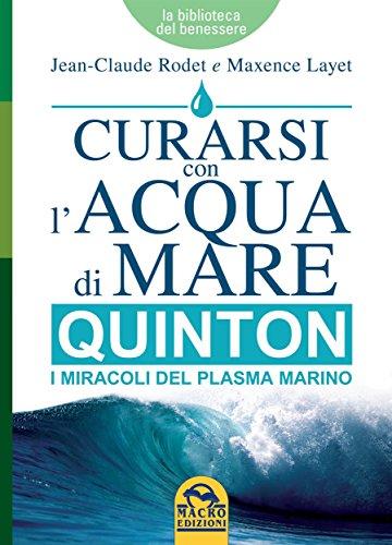 Curarsi con l'Acqua di Mare - Quinton: I miracoli del plasma marino