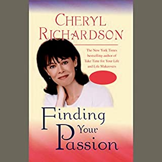 Finding Your Passion                   By:                                                                                                                                 Cheryl Richardson                               Narrated by:                                                                                                                                 Cheryl Richardson                      Length: 3 hrs and 56 mins     5 ratings     Overall 4.4