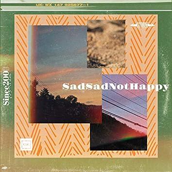 SadSadNotHappy