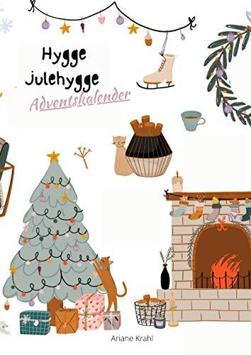 Hygge Julehygge Adventskalender: Du brauchst Entspannung, Stressless, 24 Hyggelige Momente für dich, Achtsamkeit, Hygge Gefühl im Advent Lagom lykke ein Stück skandinavische Weihnachten