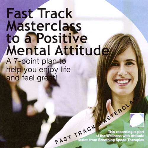 Fast Track Masterclass To a Positive Mental Attitude  By  cover art