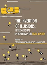 The Invention of Illusions: International Perspectives on Paul Auster