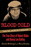 Blood Cold: Fame, Sex, and Murder in Hollywood (English Edition)