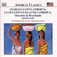 Charles Lucien Lambert Sr, Lucien-L茅on Guillaume Lambert Jr: Ouverture de Brod茅liande and other works (2000-03-14)