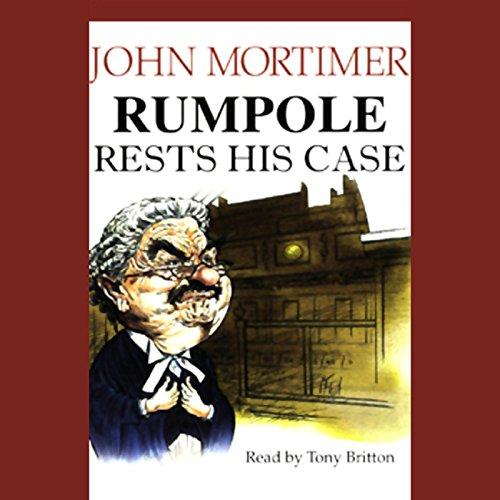 Rumpole Rests His Case audiobook cover art