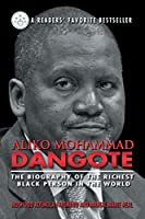 Aliko Mohammad Dangote: The Biography of the Richest Black Person in the World