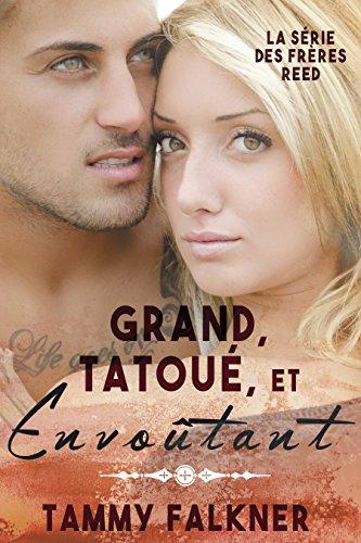 Grand, Tatoué, et Envoûtant (La série des frères Reed t. 1)