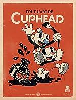 Tout l'art de Cuphead d'Eli Cymet
