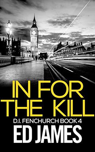 In for the Kill (DI Fenchurch Book 4) (English Edition)