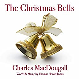 The Christmas Bells By Charles Macdougall Thomas Hewitt Jones On Prime Music