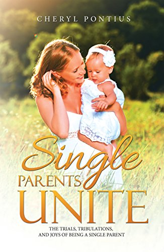 Single Parents Unite: The Trials, Tribulations, and Joys of Being a Single Parent (English Edition)