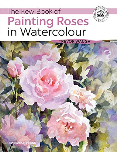 Kew Book of Painting Roses in Watercolour, The