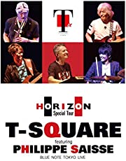 T-SQUARE featuring Philippe Saisse ~ HORIZON Special Tour ~@ BLUE NOTE TOKYO (DVD)