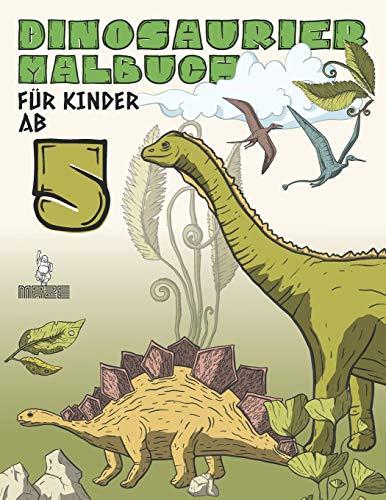 Dinosaurier Malbuch für Kinder Ab 5: Kreative Beschäftigung für kleine Saurier-Forscher