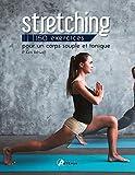 Stretching: 150 exercices pour un corps souple et tonique