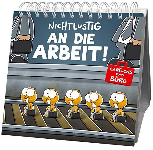 Nichtlustig - An die Arbeit!: Cartoons fürs Büro