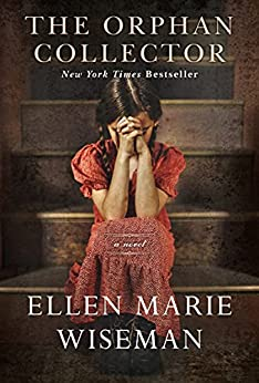 The Orphan Collector: A Heroic Novel of Survival During the 1918 Influenza Pandemic by [Ellen Marie Wiseman]