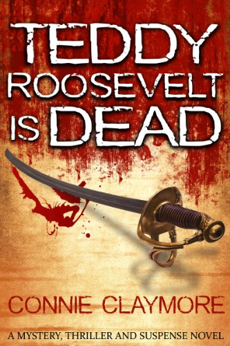 Teddy Roosevelt is Dead: Mystery Thriller And Suspense Novel (Murder Mysteries Book 1) (English Edition)