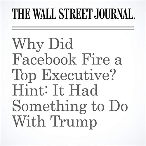 Why Did Facebook Fire a Top Executive? Hint: It Had Something to Do With Trump audiobook cover art