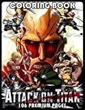 Attack On Titan Coloring Book: 50+ Exclusive Illustrations Featuring All Your Favorite Characters, Best Fight Scenes Perfect Gift For Adults, Boys And Girls, All Anime Lovers