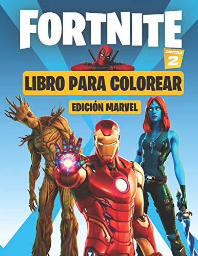 Fortnite LIBRO PARA COLOREAR Capítulo 2 EDICIÓN MARVEL: Más de 50 imágenes de alta calidad con personajes del capítulo 2 de fortnite (edición Marvel) para niños y adultos