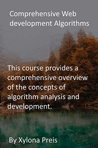 Comprehensive Web development Algorithms: This course provides a comprehensive overview of the concepts of algorithm analysis and development. (English Edition)