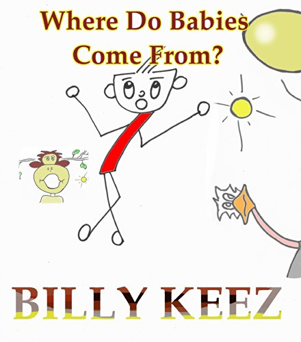 Billy Keez - Where Do Babies Come From? (English Edition)