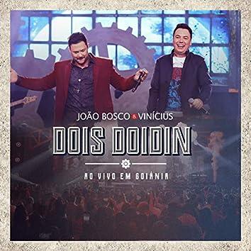 Dois Doidin (Ao Vivo em Goiânia)