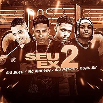 Seu Ex 2 (Remix)