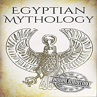 Egyptian Mythology: A Concise Guide to the Ancient Gods and Beliefs of Egyptian Mythology     Greek Mythology - Norse Mythology - Egyptian Mythology, Book 3              By:                                                                                                                                 Hourly History                               Narrated by:                                                                                                                                 Bridger Conklin                      Length: 1 hr and 9 mins     Not rated yet     Overall 0.0
