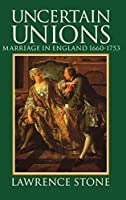 Uncertain Unions: Marriage in England, 1660-1753
